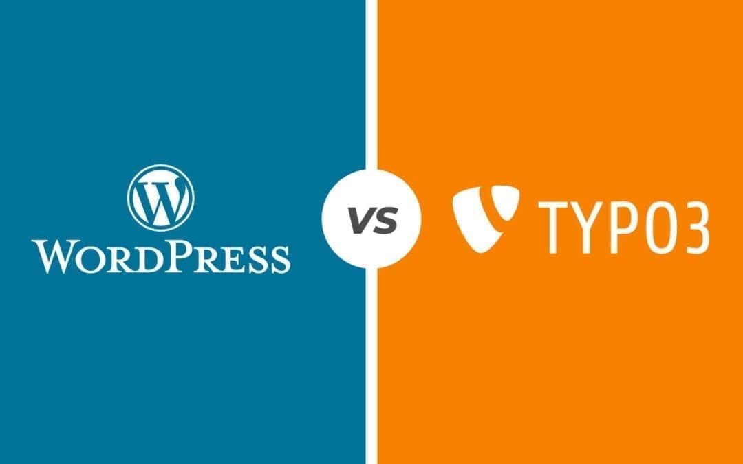 WordPress vs TYPO3 – Welches CMS ist für Sie die beste Wahl?